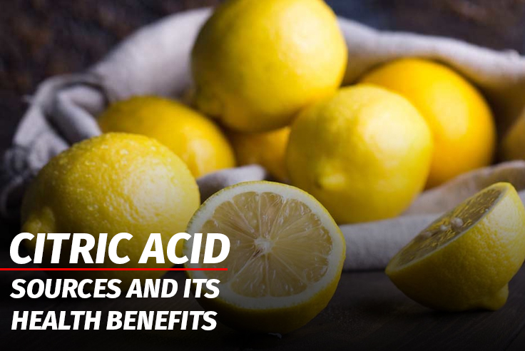 Citric acid - Sources and its Health benefits.