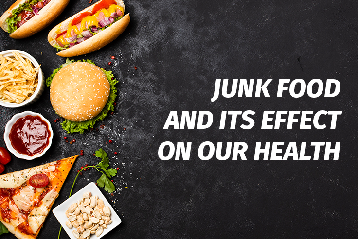 Junk Food And Its Effect On Our Health