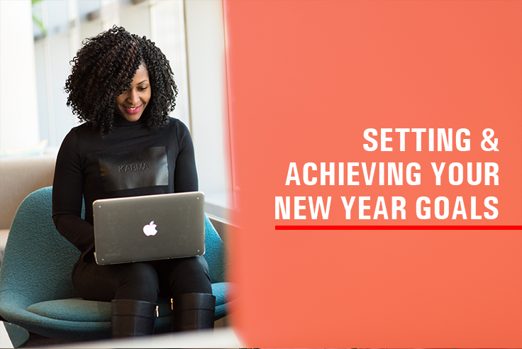Setting & Achieving Your New Year Goals