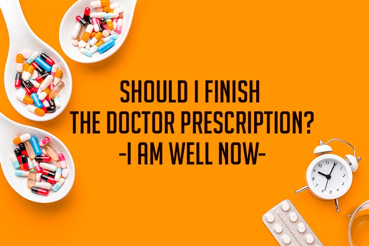 Should I Continue The Doctor's Prescription? - I Am Well Now