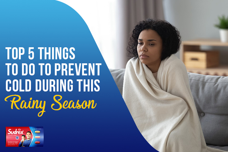 Top 5 Things to do to Prevent Cold During this Rainy Season