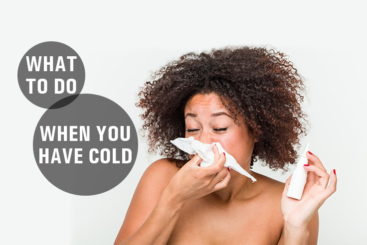 What To Do When You Have Cold