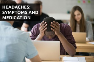 Headaches, Symptoms and Medication