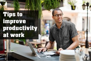 Tips To Improve Productivity At Work