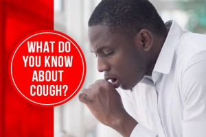 What Do You Know About Cough